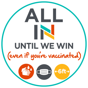 all in until we win - even if you're vaccinated.
